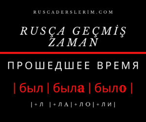 Rusça Geçmiş Zaman