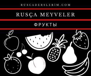 Rusça Meyveler